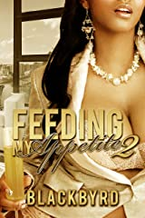 Feeding My Appetite Part 2: When a bite of love becomes an uncontrollable appetite for sex Kindle Edition