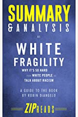 Summary & Analysis of White Fragility: Why It's So Hard for White People to Talk About Racism | A Guide to the Book by Robin DiAngelo Kindle Edition