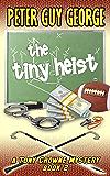 The Tiny Heist: A Tony Crowne Mystery Book 2