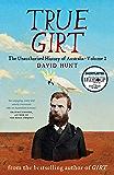 True Girt: The Unauthorised History of Australia Volume 2