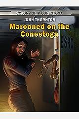 Marooned on the Conestoga (Colony Ship Conestoga Book 2) Kindle Edition