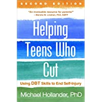Helping Teens Who Cut: Using DBT Skills to End Self-Injury