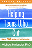 Helping Teens Who Cut, Second Edition: Using DBT Skills to End Self-Injury