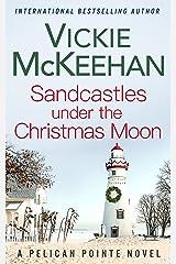 Sandcastles Under the Christmas Moon (A Pelican Pointe Novel Book 9) Kindle Edition