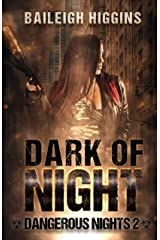 Dark of Night (Dangerous Nights - A Zombie Apocalypse Thriller Book 2) Kindle Edition