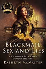 Blackmail, Sex and Lies: A Victorian True Crime Murder Mystery Kindle Edition