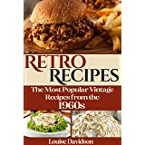 Retro Recipes The Most Popular Vintage Recipes from the 1960s