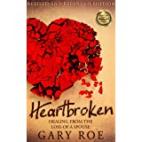 Heartbroken: Healing from the Loss of a Spouse (2nd Edition) (Good Grief Series)