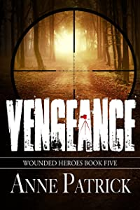 Vengeance (Wounded Heroes Series Book 4)
