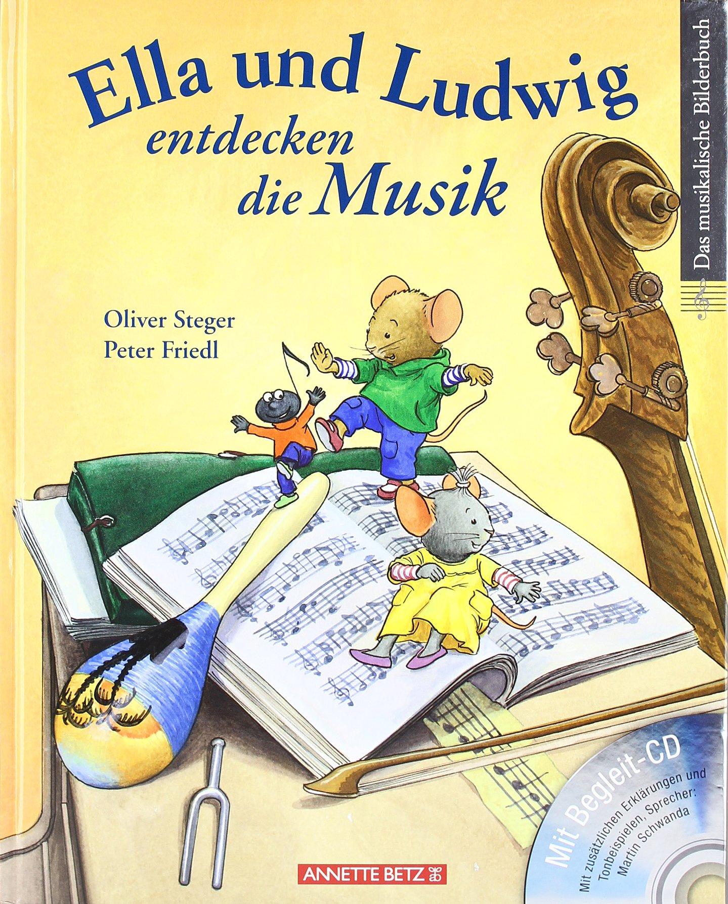 Ella und Ludwig entdecken die Musik (mit CD): Noten, Rhythmus, Melodien
