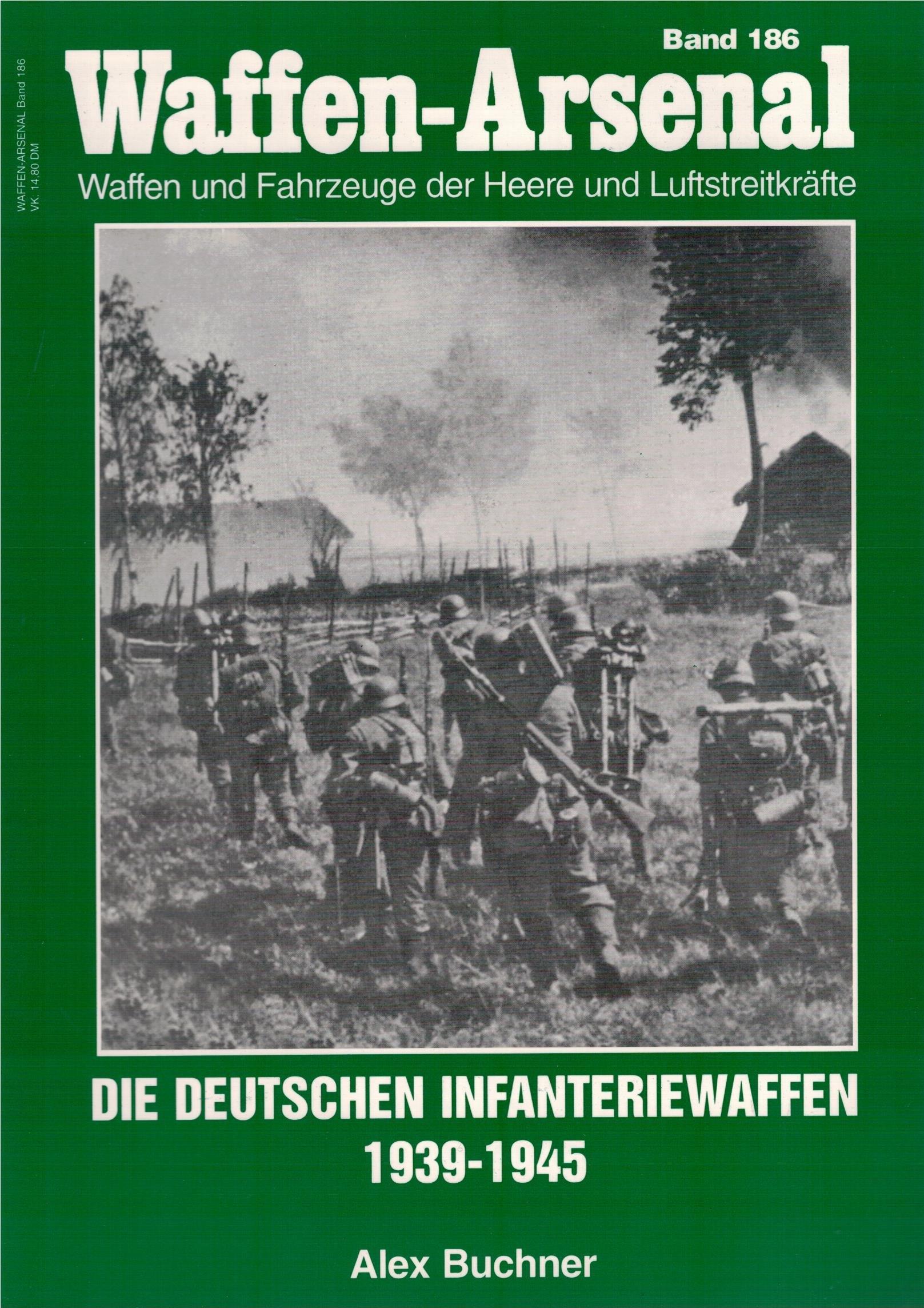 Waffen-Arsenal 186 : Die deutschen Infanteriewaffen 1939-1945