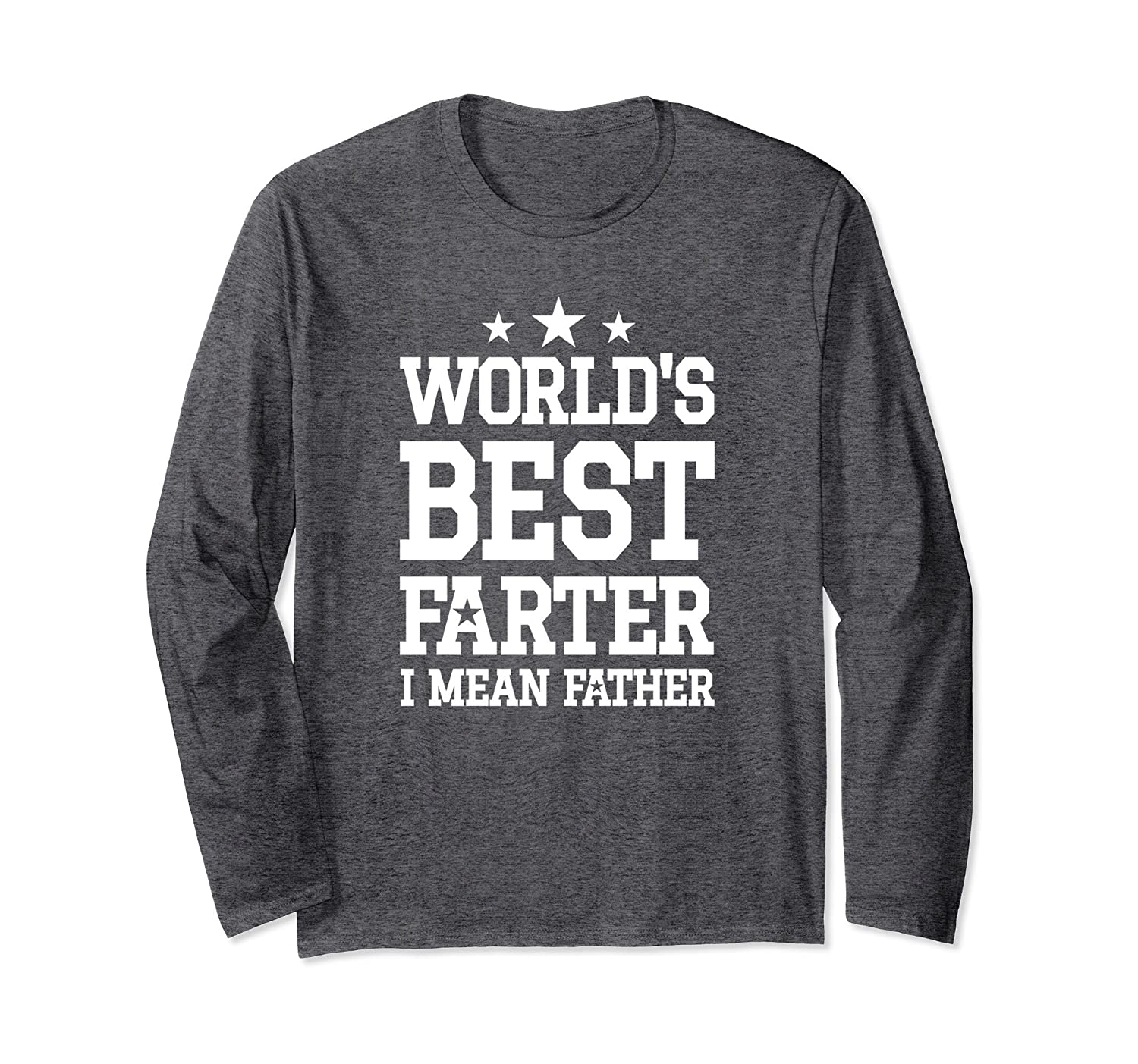 b6605ab95a World's Best Farter Funny Father Long Sleeve T-Shirt-ah my shirt one gift
