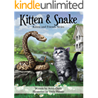 """Kitten & Snake: A story that helps you teach your child friendship skills, manners, and etiquette in a fun, """"non-preachy"""" way. Full color illustrations ... (Kitten & Friends) (Kitten and Friends)"""