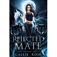 Rejected Mate: An Enemies-to-Lovers Shifter Romance (Feral Shifters Book 1)