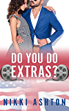 Do You Do Extras? (An American in the UK Book 1)