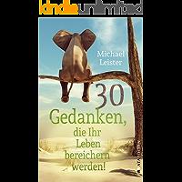30 Gedanken, die Ihr Leben bereichern werden (German Edition)