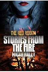 The Red Ribbon (Stories From The Fire Book 1) Kindle Edition