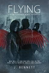 Flying (Girl With Broken Wings Book 5) Kindle Edition