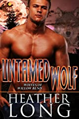 Untamed Wolf (Wolves of Willow Bend Book 6) Kindle Edition