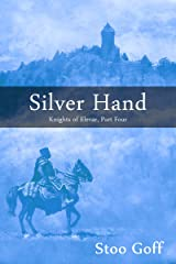 Silver Hand (Knights of Elevar Book 4) Kindle Edition