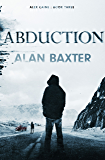Abduction: Alex Caine Book 3