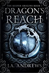 Dragon's Reach: An epic fantasy adventure (The Keeper Origins Book 1) Kindle Edition