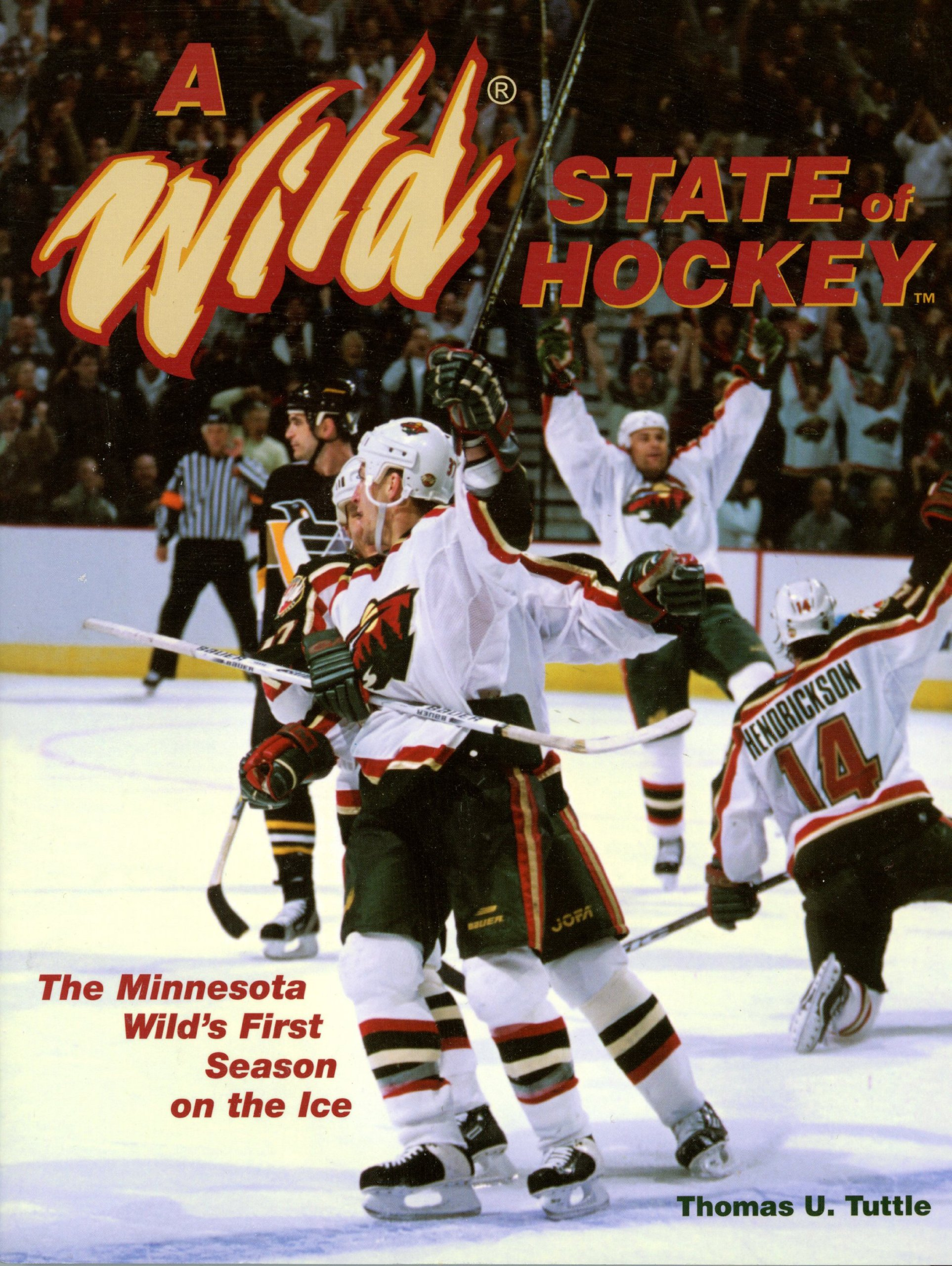 promo code ea531 9a689 A Wild State of Hockey: The Minnesota Wild's First Season on ...