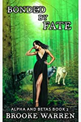 Bonded By Fate (Alpha and Betas Book 2) Kindle Edition