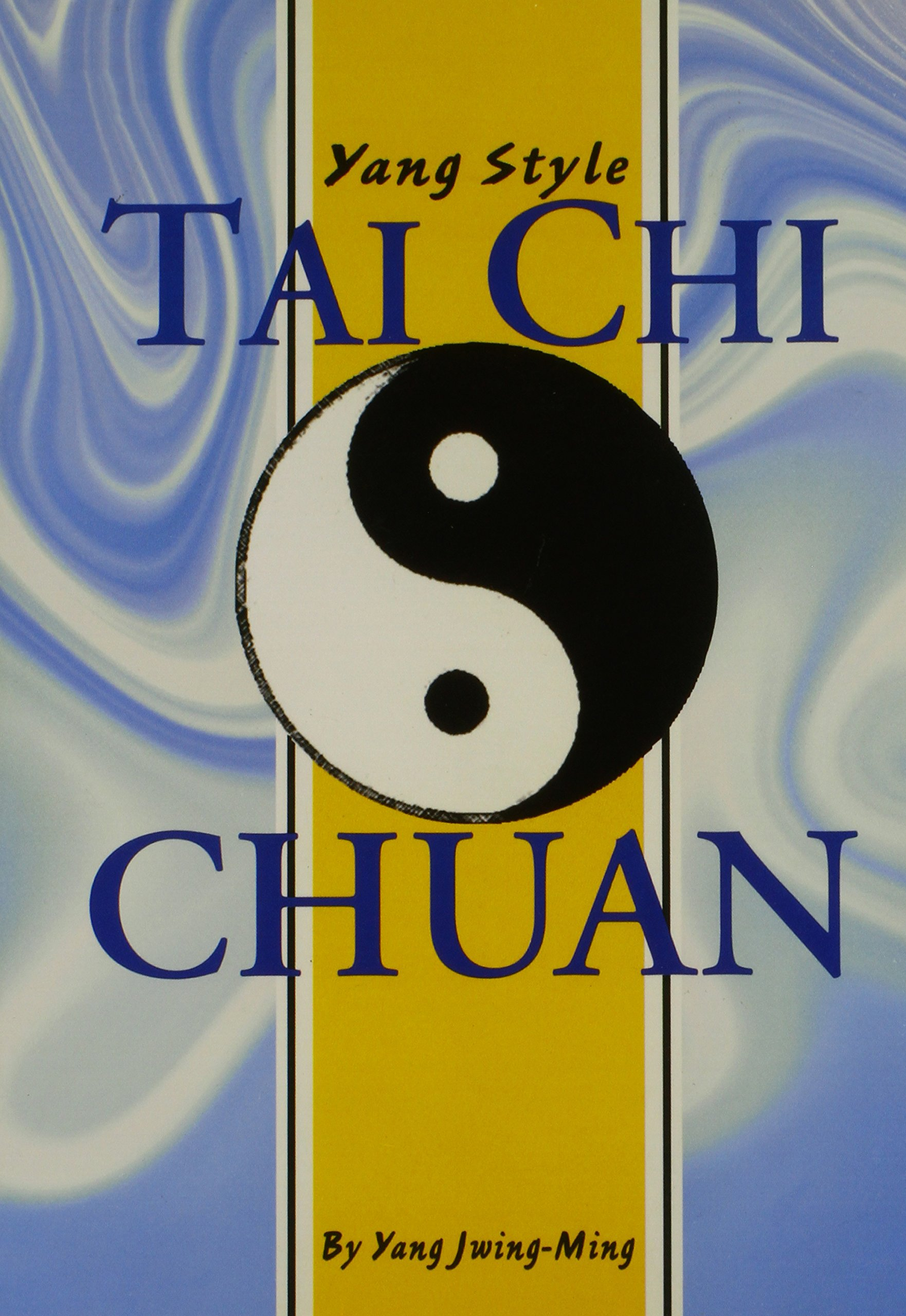 Yang Style Tai Chi Chuan (Unique Literary Books of the World)