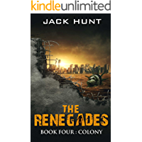 The Renegades 4 Colony (A Post Apocalyptic Zombie Thriller)