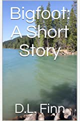 Bigfoot: A Short Story Kindle Edition