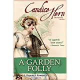A Garden Folly (A Regency Romance)