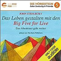 Das Leben gestalten mit den Big Five for Life: Das Abenteuer geht weiter: The Big Five for Life, Book 2 (German Edition)
