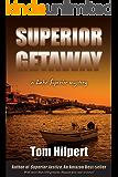 Superior Getaway: a lake Superior Mystery (Lake Superior Mysteries Book 4) (English Edition)