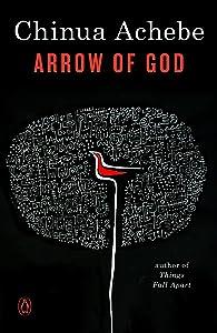 Chinua Achebe Bibliography >> Arrow of God
