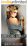 DRESSING HIM UP (Crossdressing, Feminization, First Time)