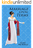 Marriage Upon Terms: A Regency Historical Romance (The Gentlemen of Christopher's Book 2)