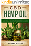 CBD Hemp Oil: The Essential Beginner's Guide. All You Need to Know About Cannabidiol Oil for Pain Relief, Anxiety…