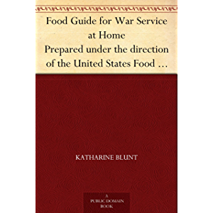 Food Guide for War Service at Home Prepared under the direction of the United States Food Administration in co-operation…