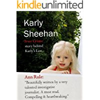 Karly Sheehan: True Crime of Karly's Law (English Edition)