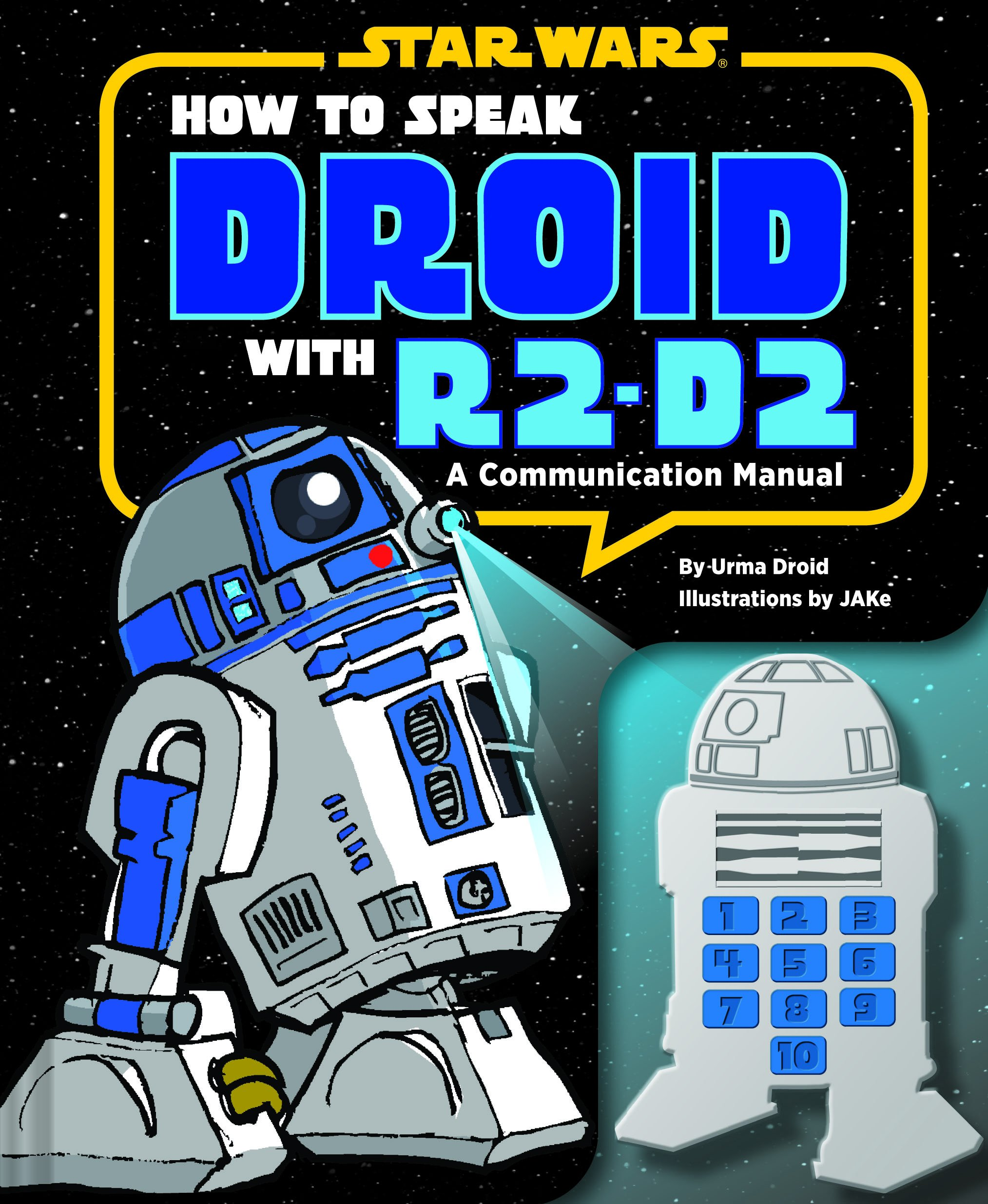 Read Online How to Speak Droid with R2-D2: A Communication Manual (Star Wars) PDF
