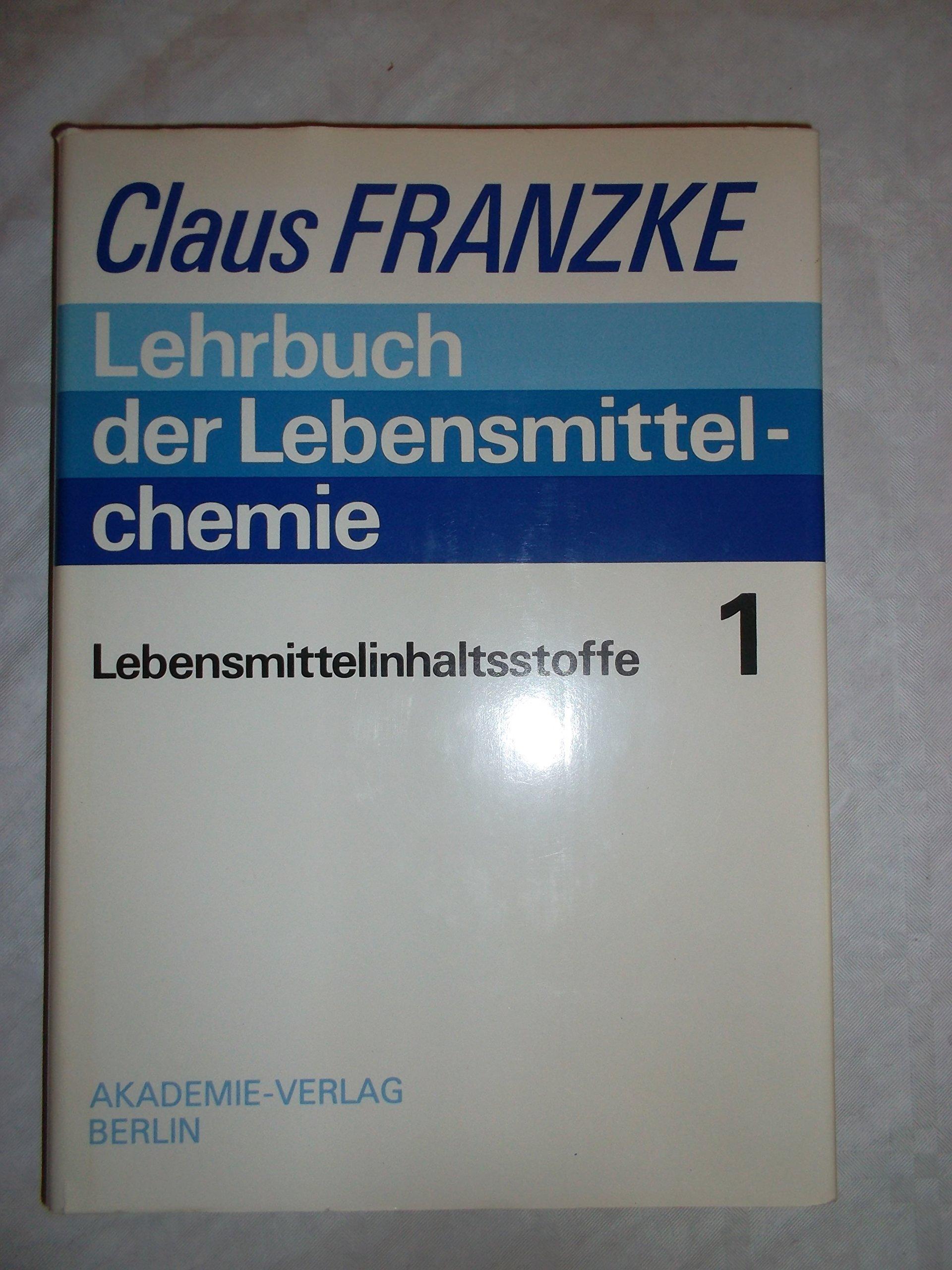 Lehrbuch der Lebensmittelchemie, Bd.1, Lebensmittelinhaltsstoffe (Lehrbuch der Lebensmittelchemie (in 2 Baenden))