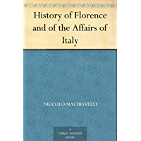 History of Florence and of the Affairs of Italy (English Edition)