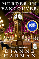 Murder in Vancouver: A Northwest Cozy Mystery (Northwest Cozy Mystery Series Book 13) Kindle Edition