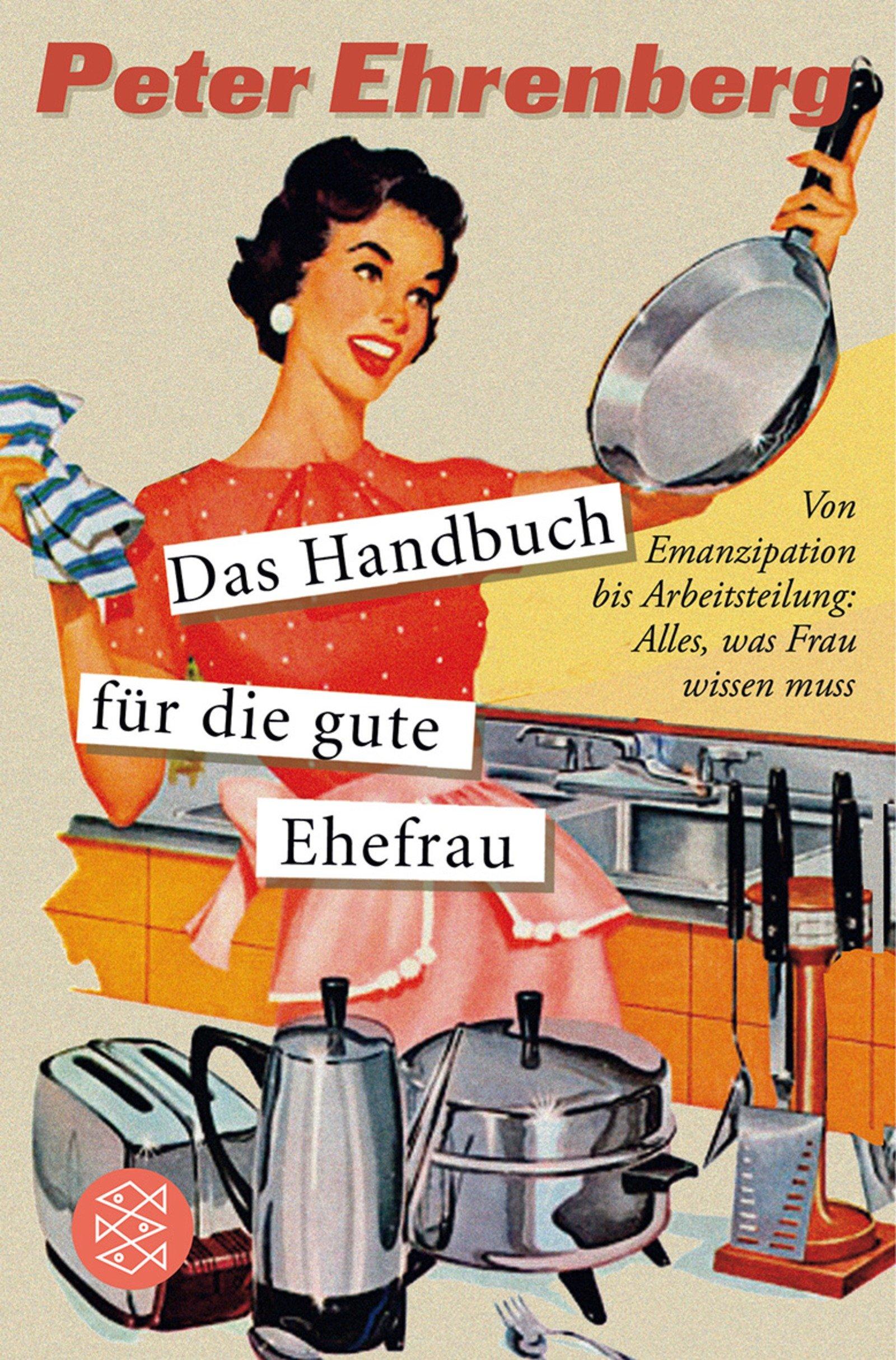 Das Handbuch Für Die Gute Ehefrau Von Emanzipation Bis