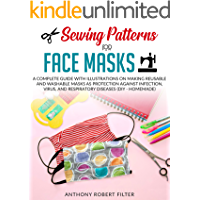 Sewing Patterns for Face Masks: A Complete Guide with Illustrations on Making Reusable and Washable Masks as Protection…