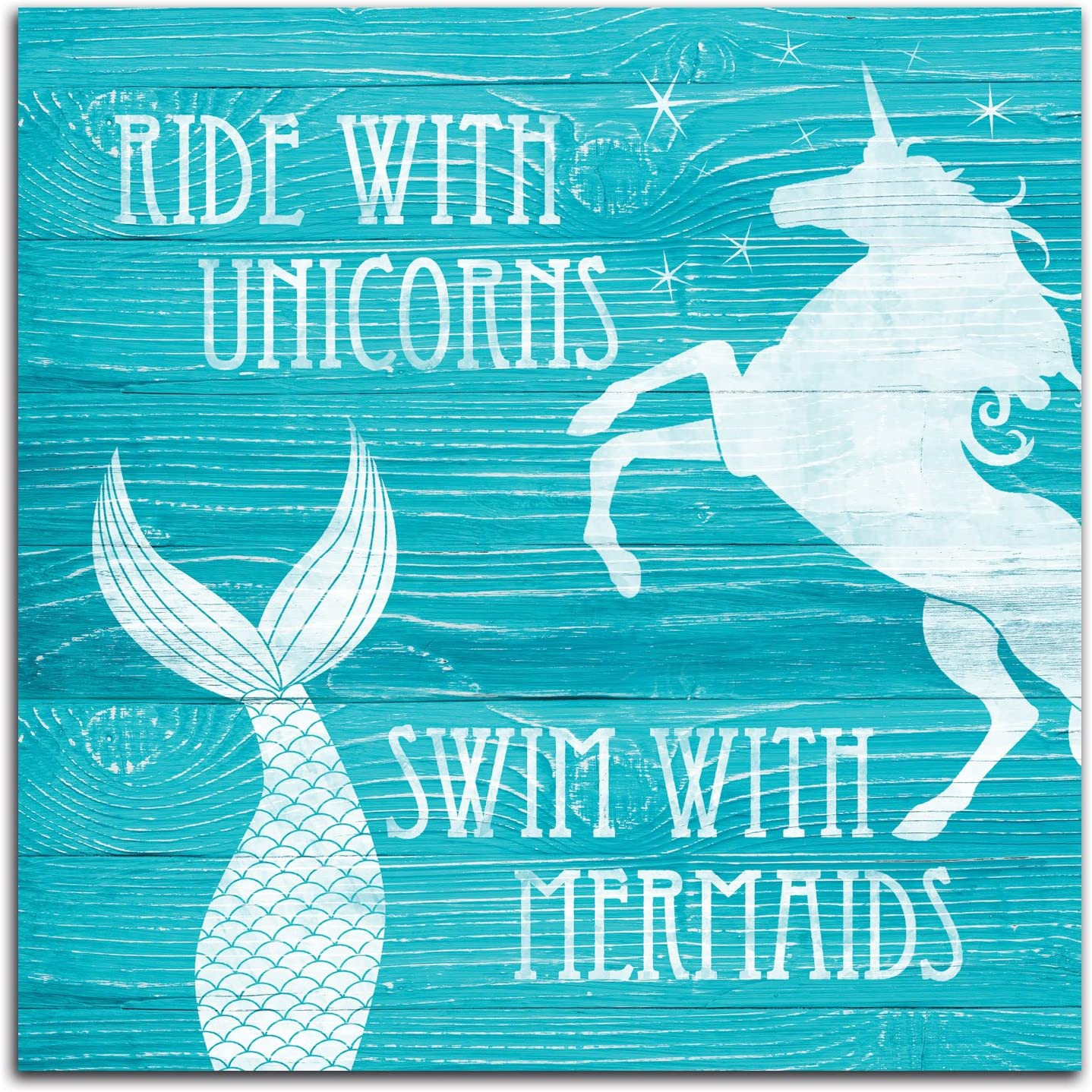 Teal and White Inspirational Distressed Ride With Unicorns, Swim With Mermaids Girls Bedroom Art; One 12x12in Unframed Paper Poster