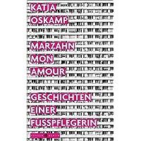 Marzahn, mon amour: Geschichten einer Fußpflegerin
