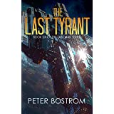 The Last Tyrant: Book 6 of The Last War Series