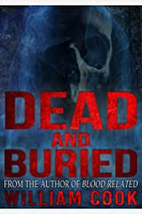 Dead and Buried: A Ghost Story (Supernatural Horror) Kindle Edition